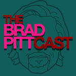 The Brad Pittcast