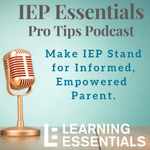 IEP Essentials Pro Tips Podcast (Learning Essentials)
