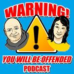 Warning! You Will be Offended