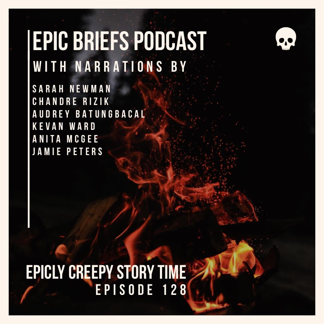 128: Episode 128 - EPICLY CREEPY (Story Time)