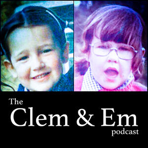 The Clem & Em podcast