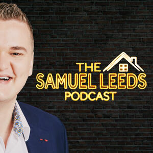 The Samuel Leeds Podcast