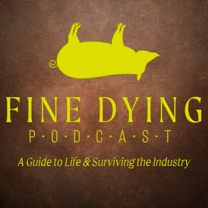 Fine Dying: A Guide To Life & Surviving The Industry
