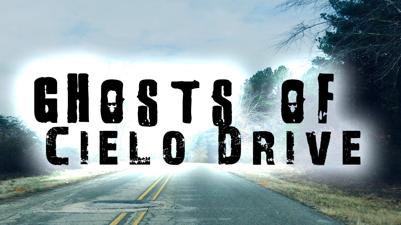 Ghosts of Cielo Drive | True Ghost Stories
