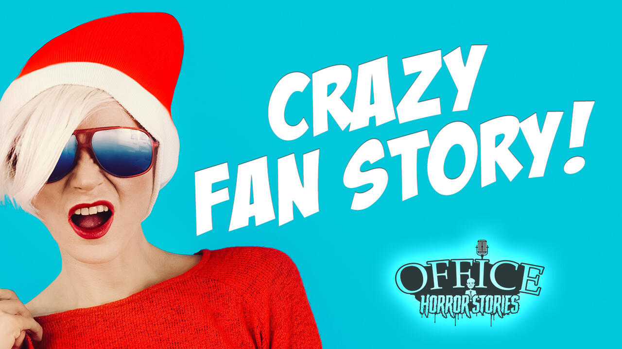 3: Crazy Fan Story | Office Horror Stories