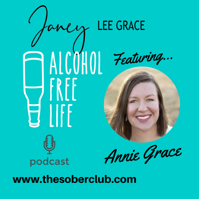 49: Janey interviews Annie Grace & The Sober Club is open