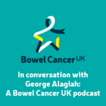 In conversation with George Alagiah: A Bowel Cancer UK podcast