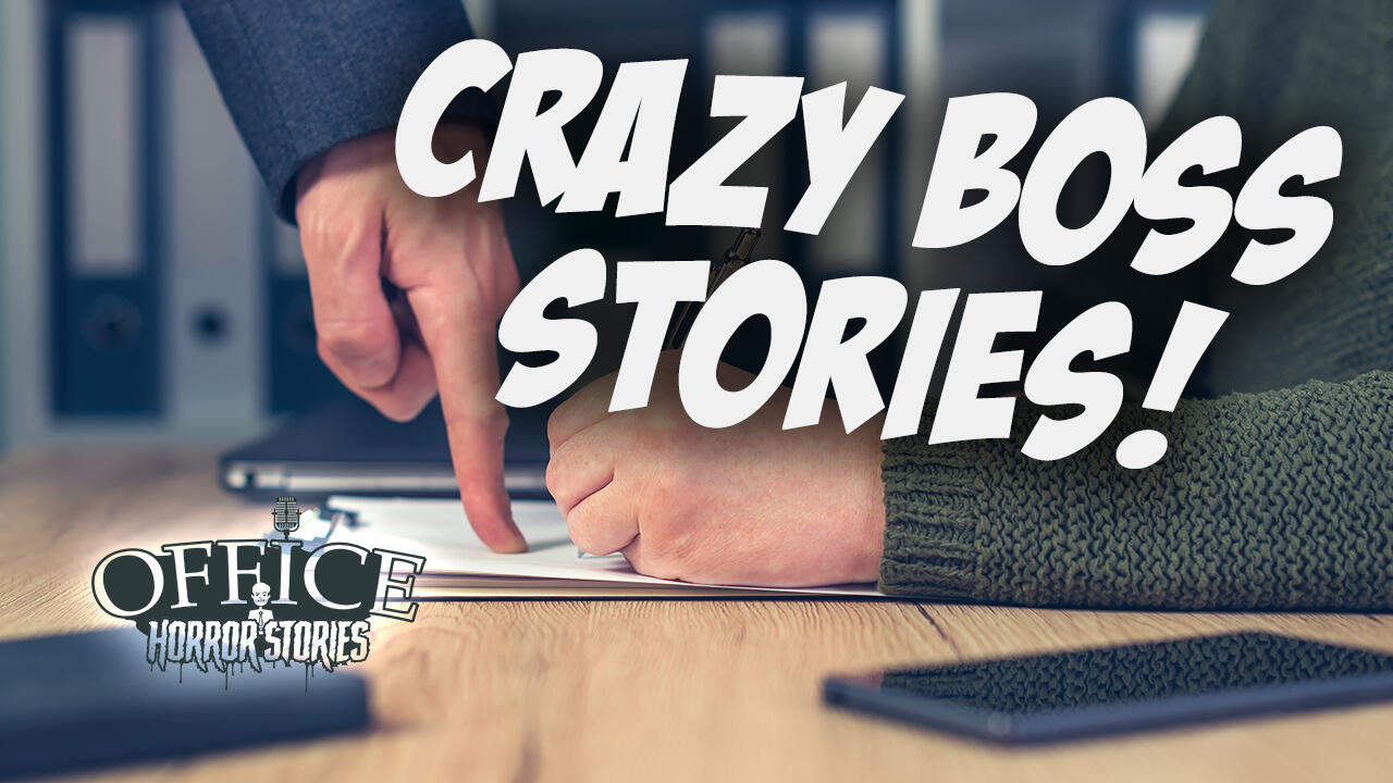 10: Crazy Boss Stories | Workplace Nightmare Stories