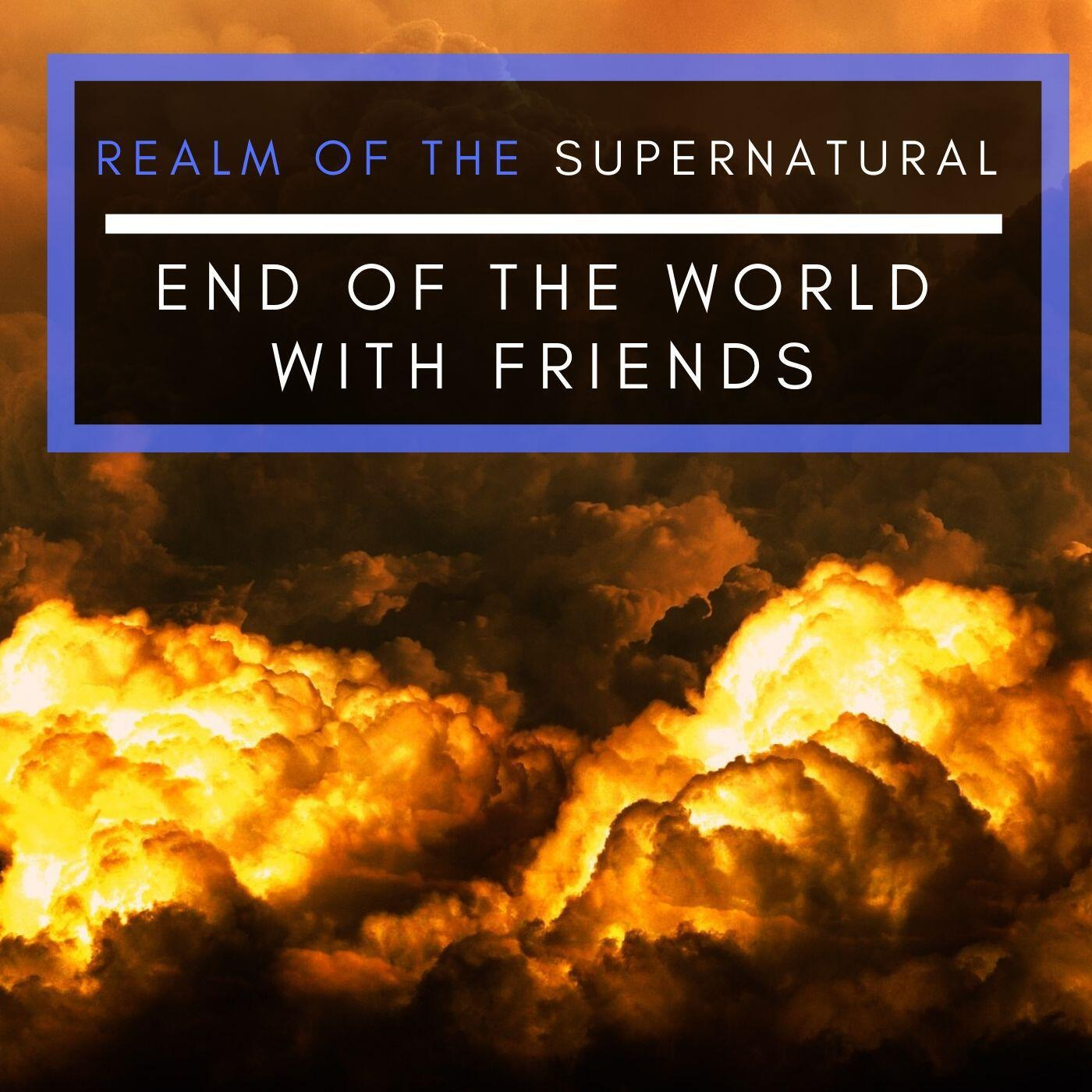 Ep 163 End of the World with friends