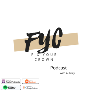 Fix Your Crown Podcast