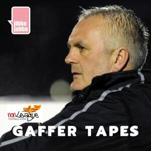 The Non League Gaffer Tapes