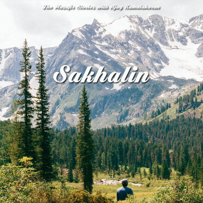 72: TMS Specials: Sakhalin Island with Ajay Kamalakaran