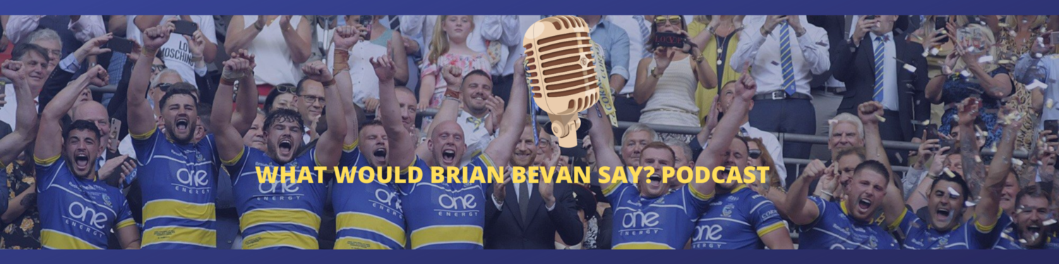 What would Brian Bevan say? A RUGBY LEAGUE PODCAST