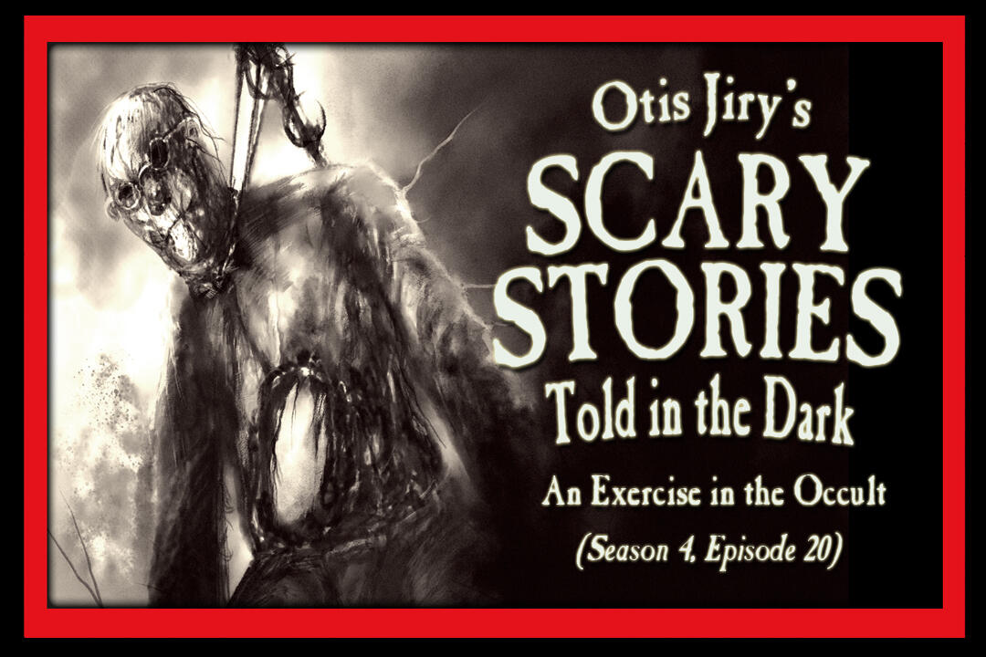 """20: S4E20 – """"An Exercise in the Occult"""" – Scary Stories Told in the Dark"""