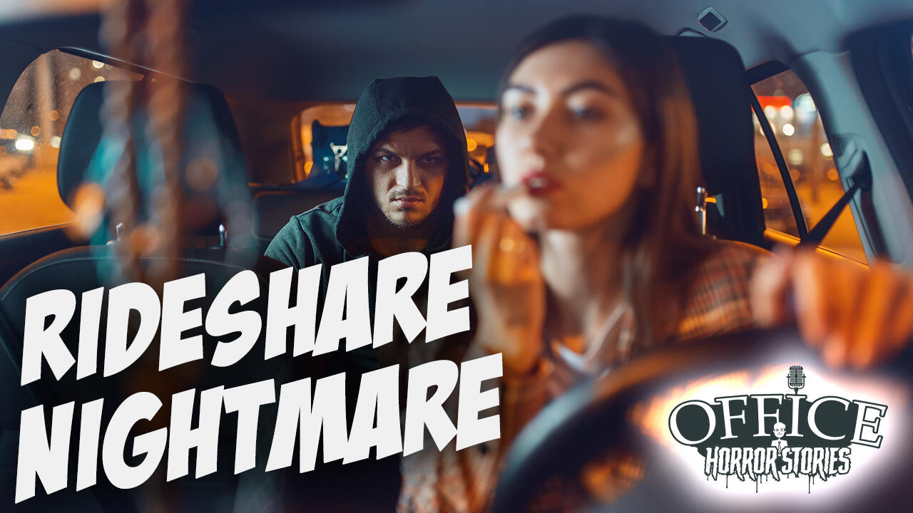 14: Ride Share Nightmare Stories! | Office Horror Stories