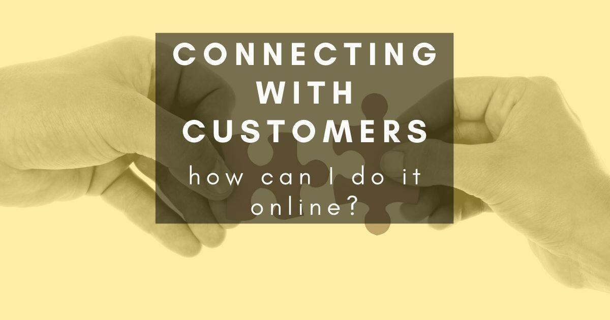 40: How can I connect with customers online?