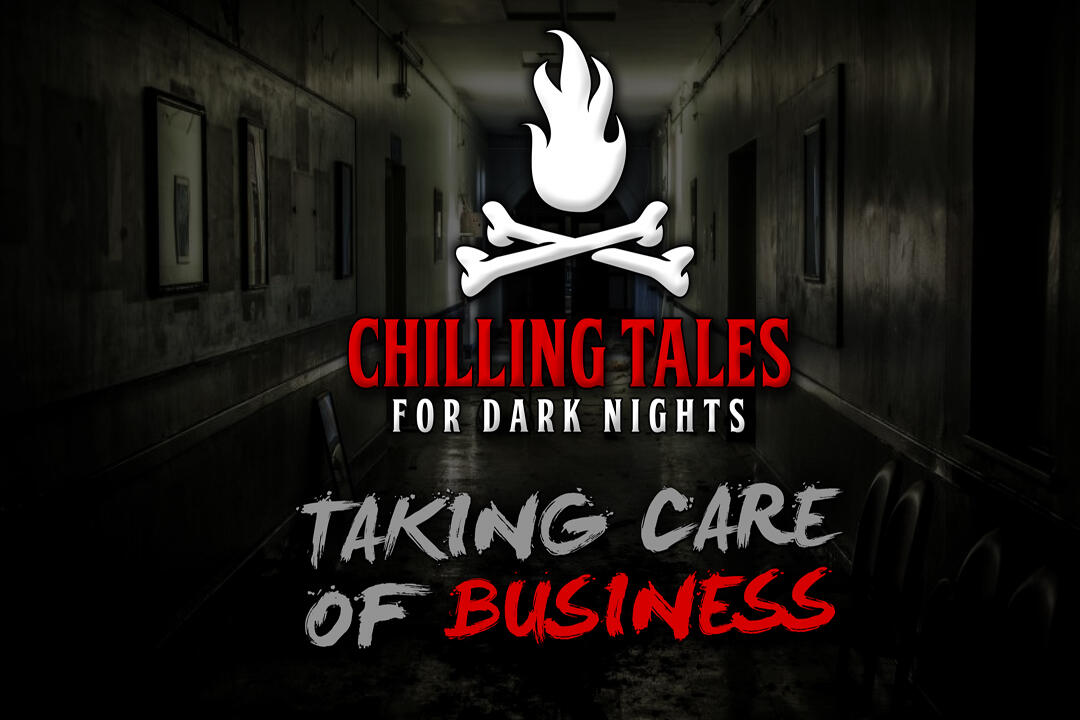21: Taking Care of Business – Chilling Tales for Dark Nights