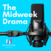 tHE MIDWEEK DRAMA copy