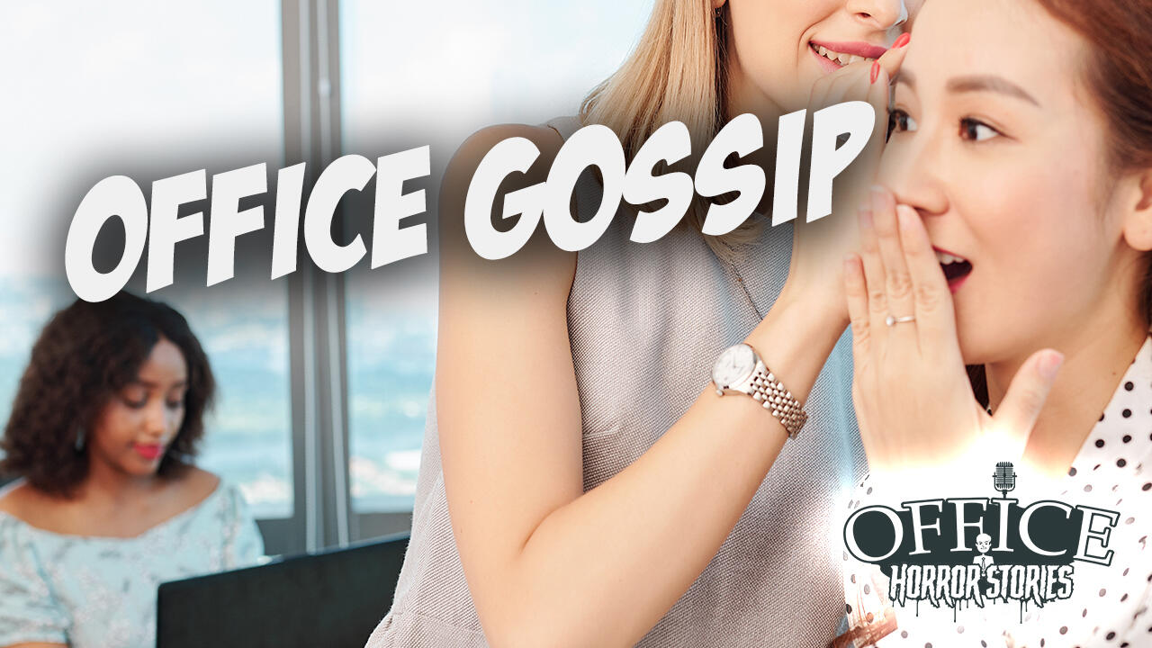 16: Office Gossip | Office Horror Stories Podcast