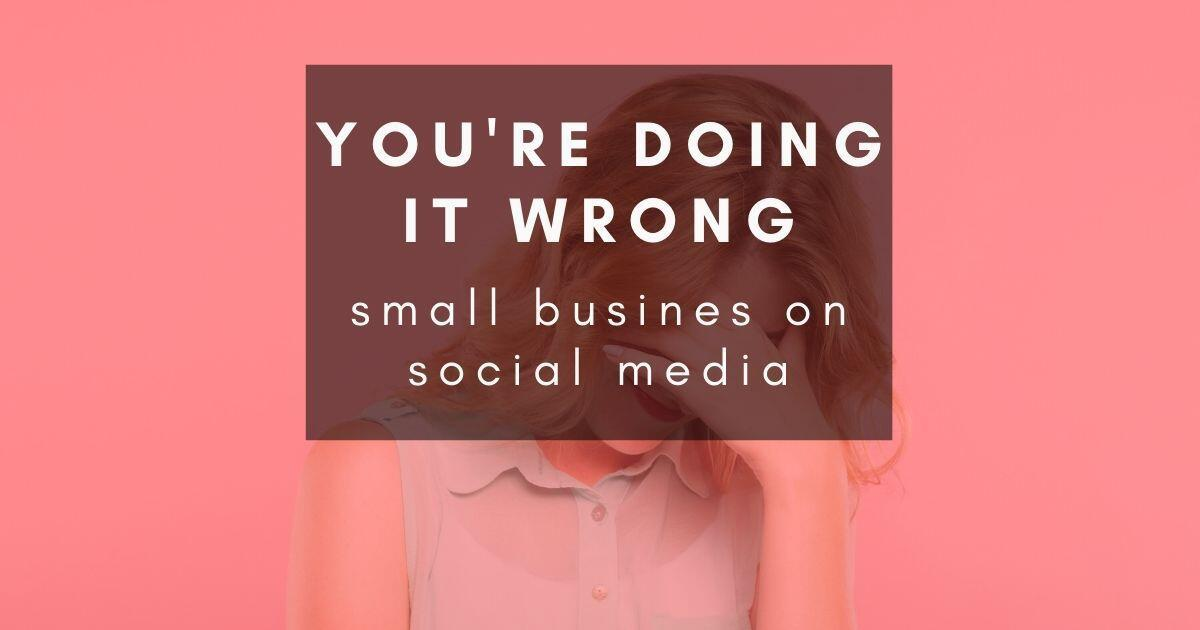 48: What small business does consistently wrong on social media