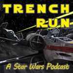 Trench Run: A Star Wars Podcast