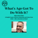 What s Age Got To Do With It 6