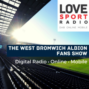 West Bromwich Albion Fans Show on Love Sport