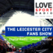 Leicester City Fans Show on Love Sport