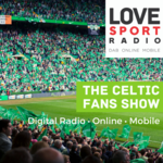 Celtic Fans Show on Love Sport