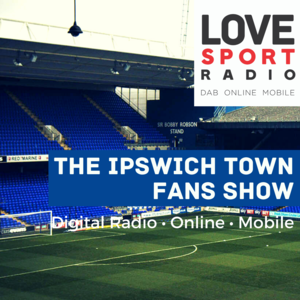 The Ipswich Town Fans Show on Love Sport