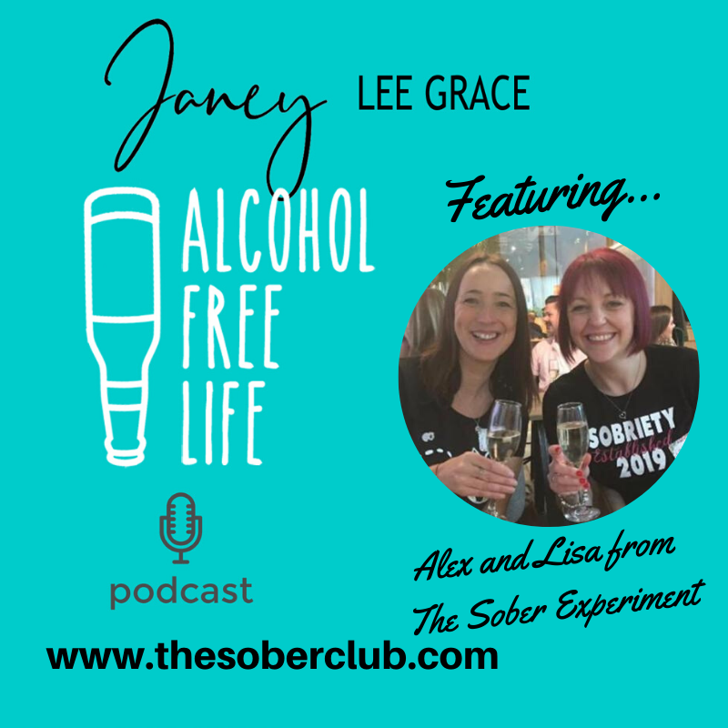 57: Janey interviews Alex and Lisa The Sober Experiment