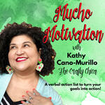 Mucho Motivation with Kathy Cano-Murillo, The Crafty Chica
