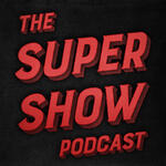 The SuperShow Podcast