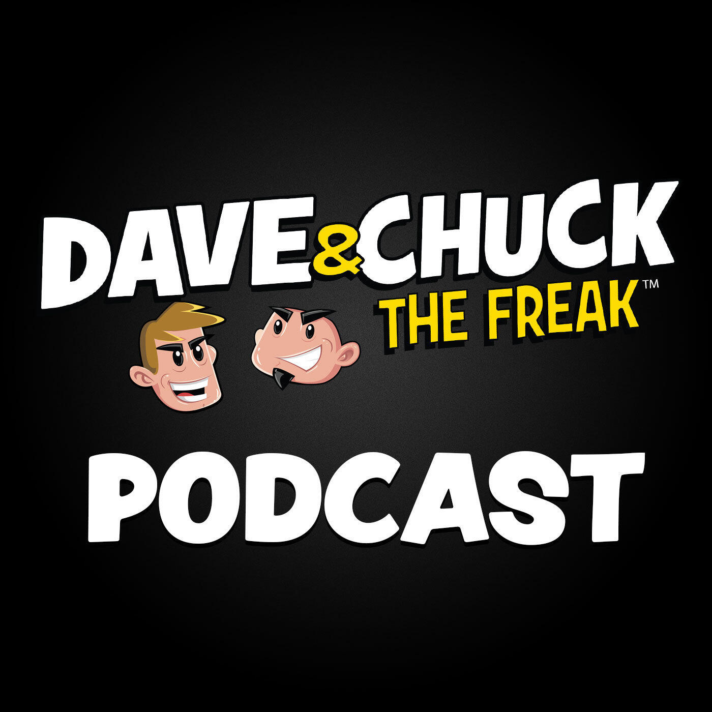 Tuesday, August 11th 2020 Dave & Chuck the Freak Podcast