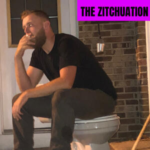 THE ZITCHUATION