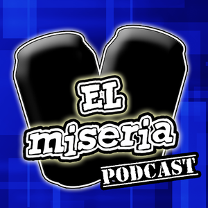 El Miseria Podcast