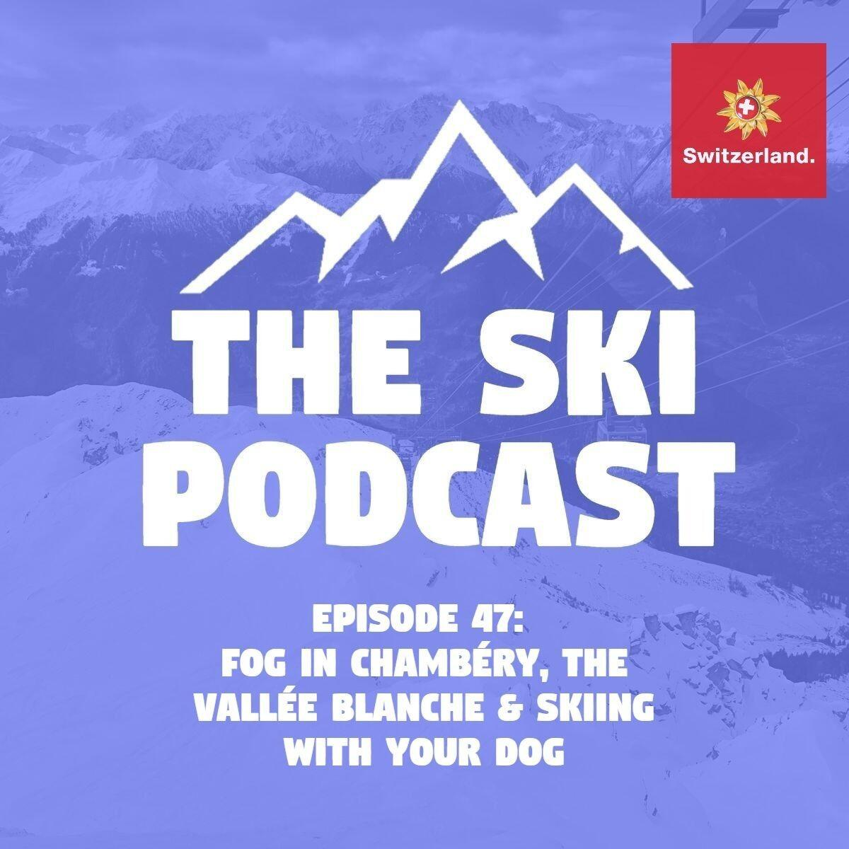 47: Fog in Chambéry, the Vallée Blanche & Skiing with your Dog