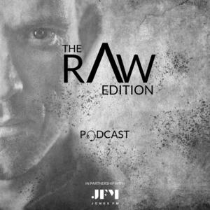 The Raw Edition Podcast