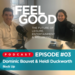 FEEL GOOD Podcast EP 3 Audioboom SQUARE r2