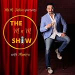 The MnM Show with Mantra