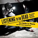 Listening to the Dead - Forensics uncovered