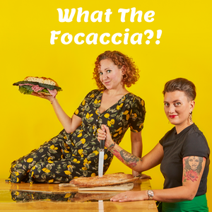 What The Focaccia with Niki Webster and Bettina Campolucci Bordi
