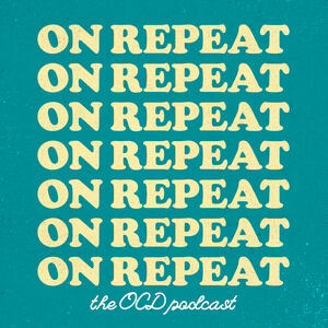On Repeat (the OCD podcast)