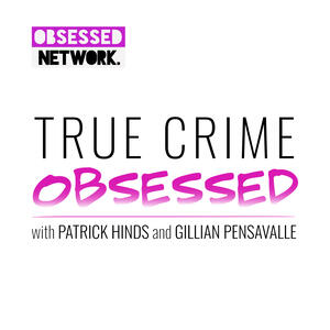 True Crime Obsessed