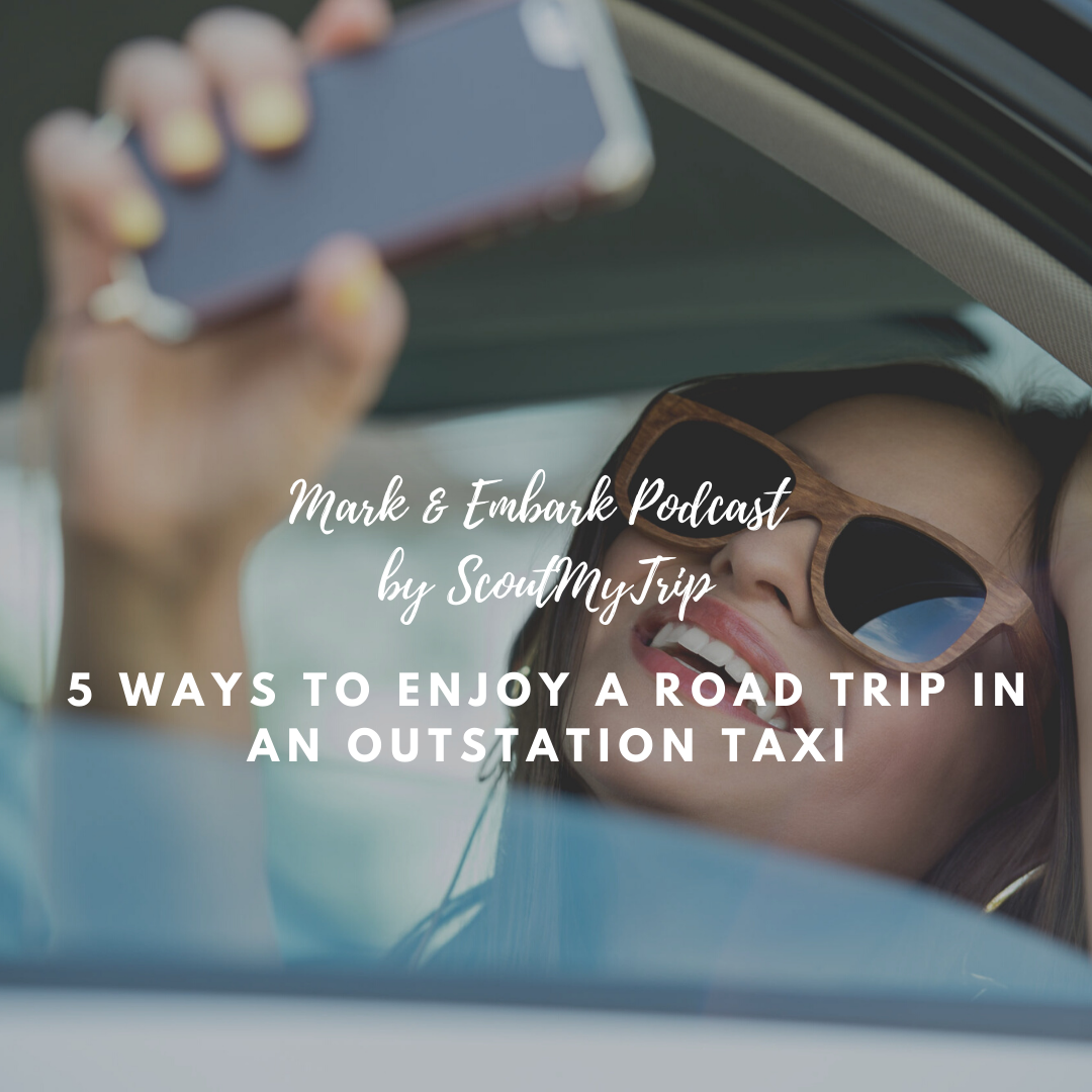 8: 5 Ways To Enjoy A Road Trip in an Outstation Taxi