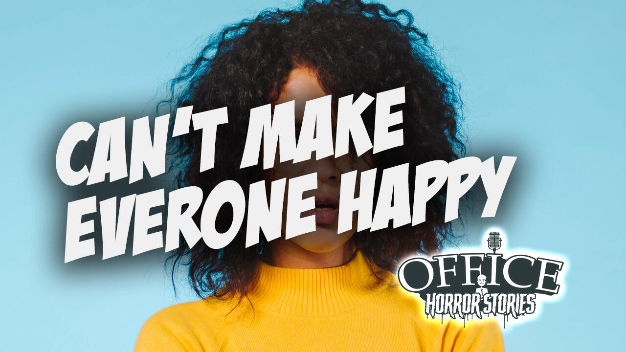 40: Can't Make Them Happy | Be Your Own Boss