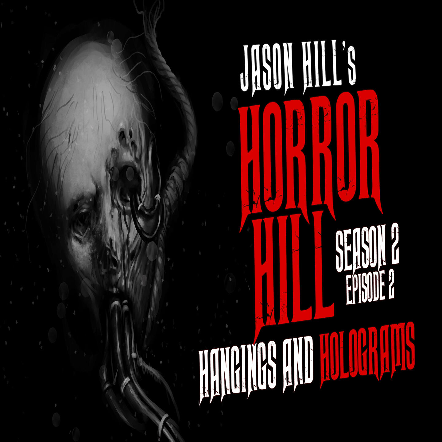 """2: S2E02 – """"Hangings and Holograms"""" – Horror Hill"""