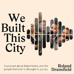 We Built This City: Greater Manchester