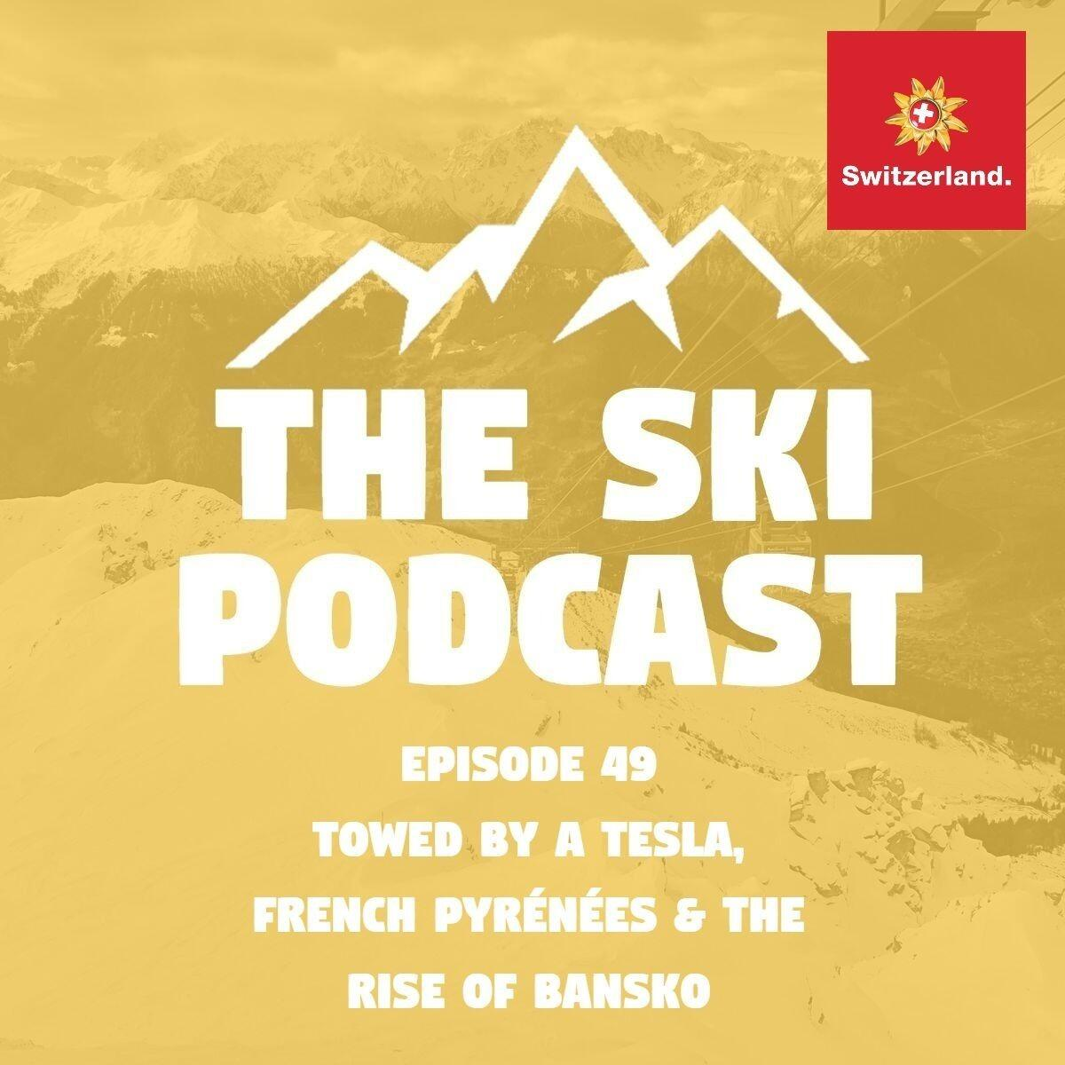 49: Towed by a Tesla, French Pyrénées & the Rise of Bansko