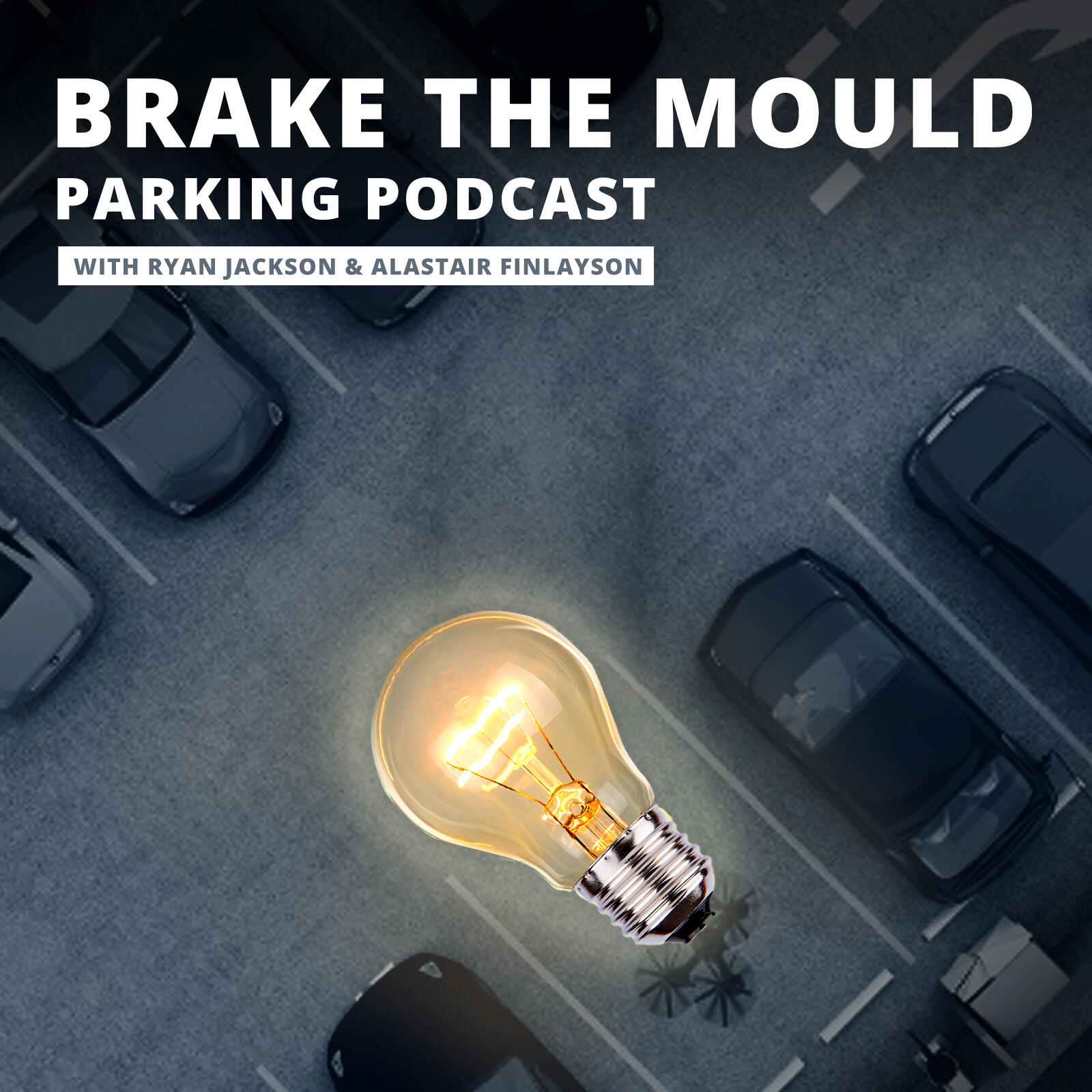 6: Brake The Mould Parking Podcast with Gareth Buchanan-Robinson of PARK NOW